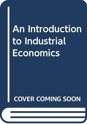 9780043381243: An Introduction to Industrial Economics