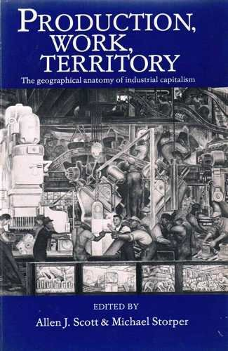 9780043381274: Production, Work, Territory: The Geographical Anatomy of Industrial Capitalism