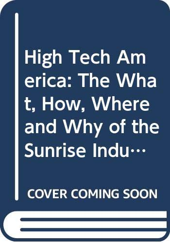 9780043381397: High Tech America: The What, How, Where and Why of the Sunrise Industries