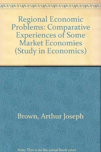 9780043390115: Regional Economic Problems: Comparative Experiences of Some Market Economies (Study in Economics)