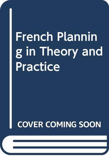 9780043390283: French Planning in Theory and Practice