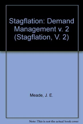 9780043390313: Stagflation: Demand Management v. 2 (Stagflation, V. 2)