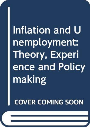 9780043390368: Inflation and Unemployment: Theory, Experience and Policymaking