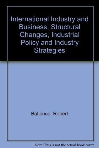 9780043390375: International Industry and Business: Structural Changes, Industrial Policy and Industry Strategies