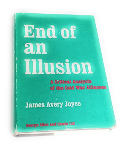 9780043410042: End of an Illusion: Critical Analysis of the Cold War Situation