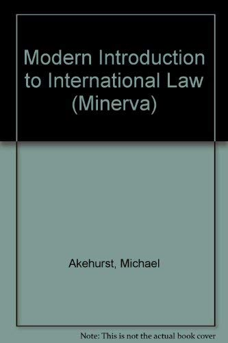 9780043410202: A modern introduction to international law (Minerva)