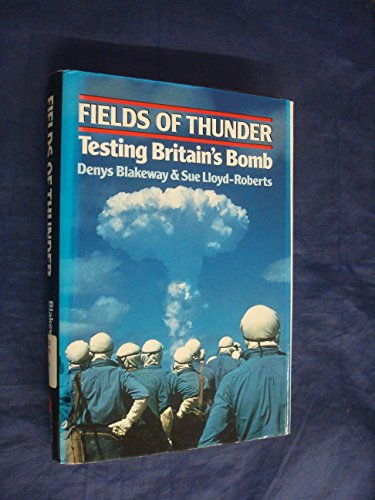 9780043410295: Fields of Thunder: Testing Britain's Bomb