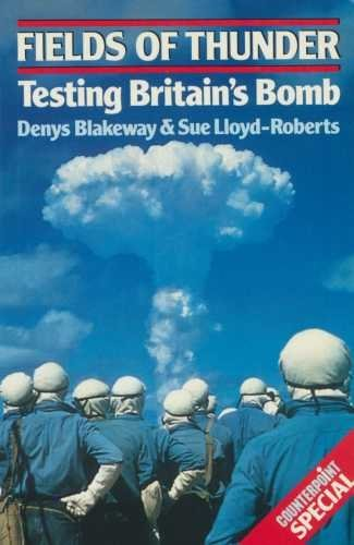 9780043410349: Fields of Thunder: Testing Britain's Bomb (Counterpoint)