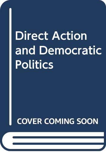 9780043500415: Direct Action and Democratic Politics (Acton Society studies, 1)