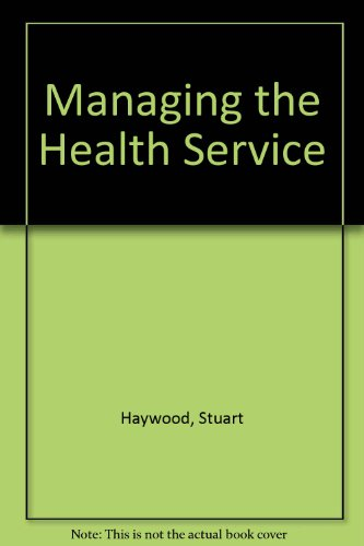 9780043500460: Managing the Health Service