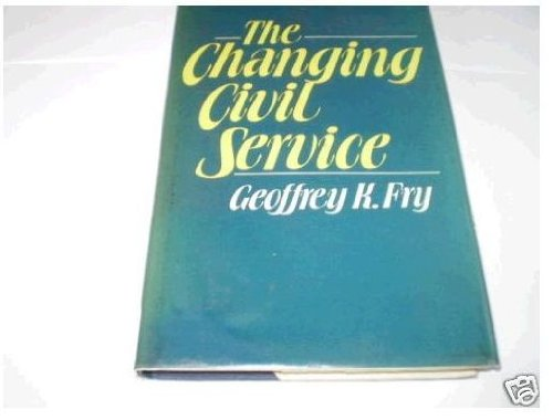 THE CHANGING CIVIL SERVICE