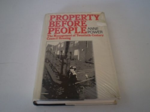 9780043500699: Property Before People: The Management of Twentieth Century Council Housing