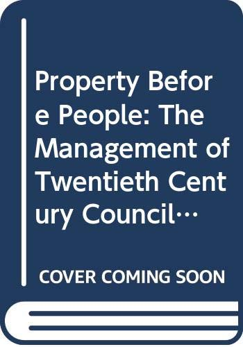 9780043500705: Property Before People: The Management of Twentieth Century Council Housing