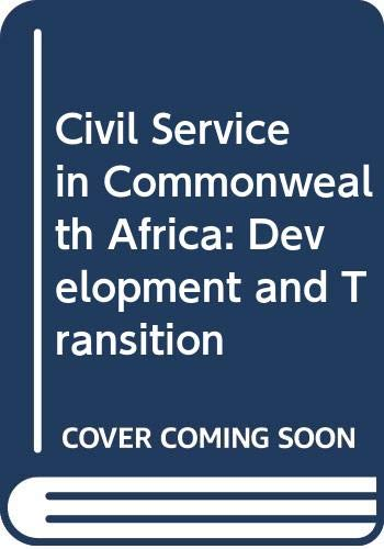 9780043510254: Civil Service in Commonwealth Africa: Development and Transition