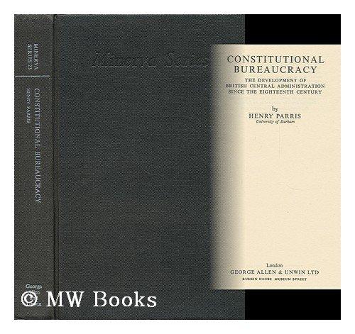 9780043510292: Constitutional Bureaucracy (Minerva)