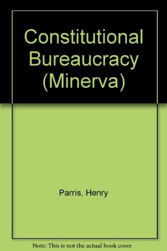9780043510308: Constitutional Bureaucracy (Minerva)