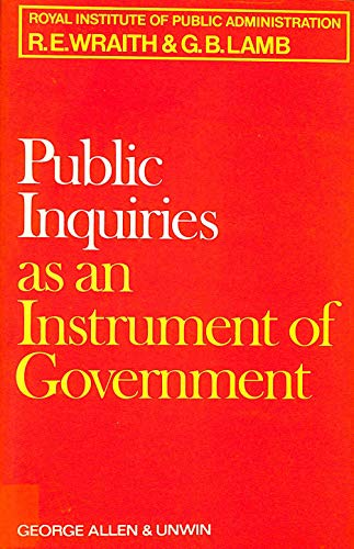9780043510377: Public Inquiries as an Instrument of Government (Royal Institute of Public Administration)