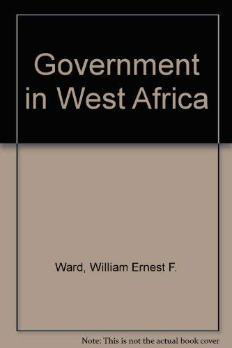 Government in West Africa (Fourth Revised Edition,: W. E. F.