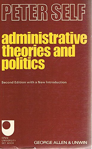9780043510537: Administrative Theories and Politics: An Enquiry into the Structure and Processes of Modern Government (Set books)