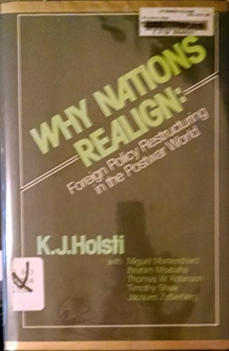 9780043510629: Why Nations Realign: Foreign Policy Restructuring in the Postwar World