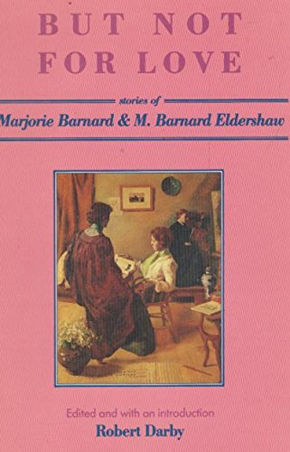 9780043510704: But Not for Love: Stories of Marjorie Barnard and M. Barnard Eldershaw