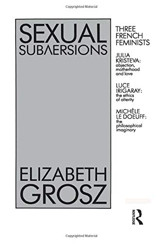 9780043510728: Sexual Subversions: Three French Feminists