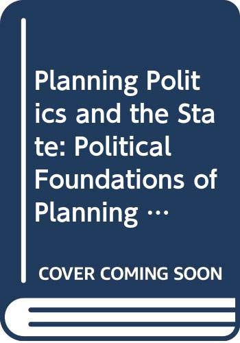 9780043510759: Planning, Politics and the State: Political Foundations of Planning Thought