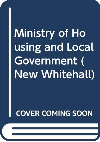 9780043520260: Ministry of Housing and Local Government (New Whitehall)
