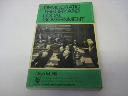 9780043520536: Democratic Theory and Local Government (New Local Government)