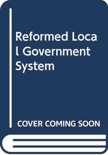 The Reformed Local Government System: Richards, Peter G