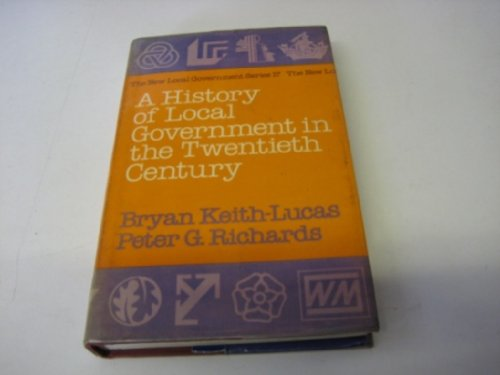 9780043520703: History of Local Government in the Twentieth Century (New Local Government)