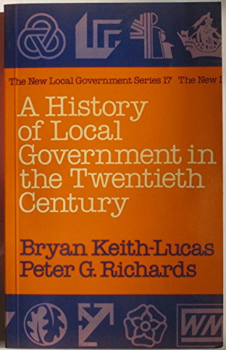 9780043520710: History of Local Government in the Twentieth Century (New Local Government)