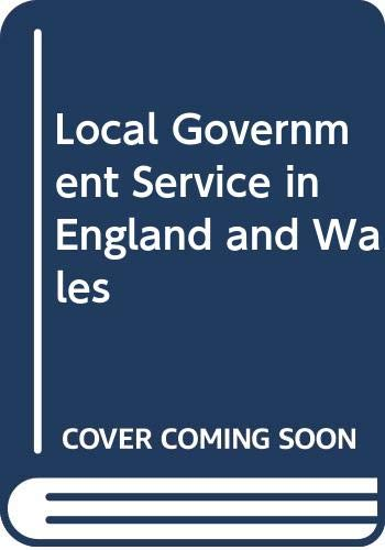 9780043520734: Local Government Service in England and Wales (The New local government series ; no. 16)