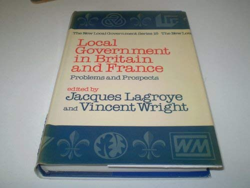 9780043520819: Local Governments in Britain and France: Problems and Progress (New Local Government)