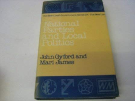 9780043521069: National Parties and Local Politics (New Local Government Series ; No. 24)