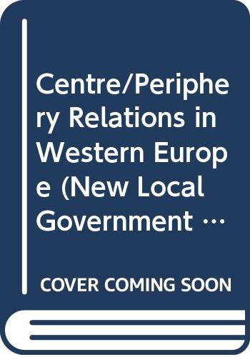 9780043521120: Centre-Periphery Relations in Western Europe (New Local Government # 25)