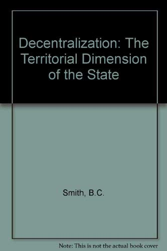9780043521137: Decentralization: The Territorial Dimension of the State