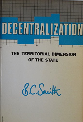 9780043521144: Decentralization: The Territorial Dimension of the State