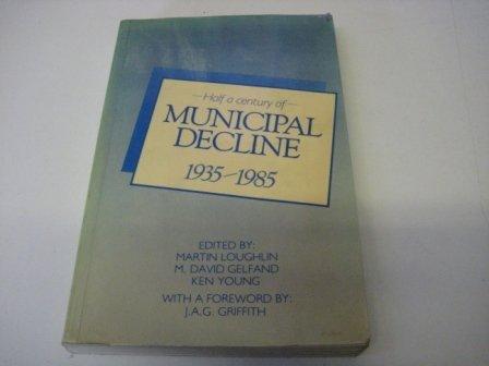9780043521205: Half a Century of Municipal Decline, 1935-85