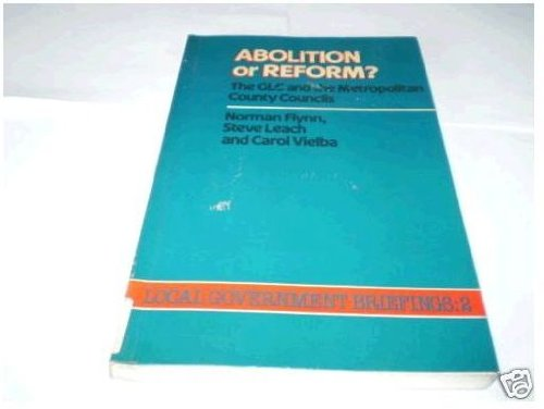 9780043521212: Abolition or Reform?: Greater London Council and the Metropolitan County Councils (Local government briefings)