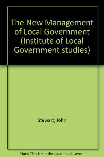 9780043522325: The New Management of Local Government (Institute of Local Government studies)