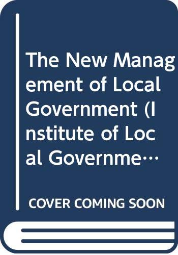 9780043522332: The New Management of Local Government (Institute of Local Government Studies)
