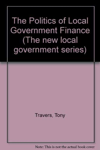 9780043522356: The Politics of Local Government Finance (The new local government series)