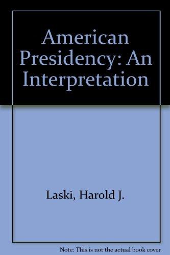 9780043530078: American Presidency: An Interpretation