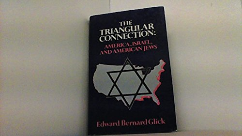 The Triangular Connection : America, Israel and American Jews