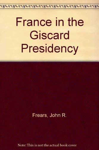 9780043540251: France in the Giscard Presidency
