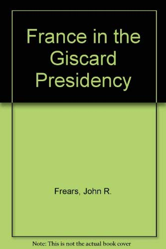 9780043540268: France in the Giscard Presidency