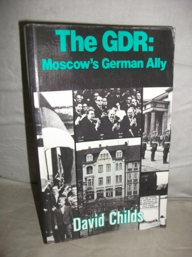 9780043540299: German Democratic Republic: Moscow's German Ally