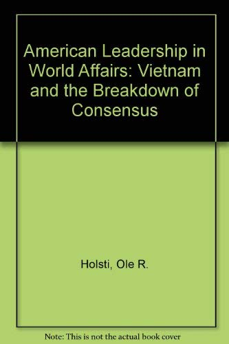 9780043550199: American Leadership in World Affairs: Vietnam and the Breakdown of Consensus