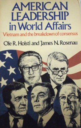 9780043550205: American Leadership in World Affairs: Vietnam and the Breakdown of Consensus